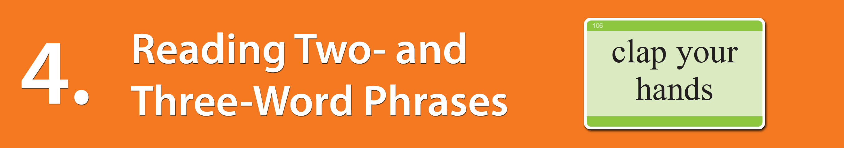 Milestone 4: Reading Two- and Three-Word Phrases