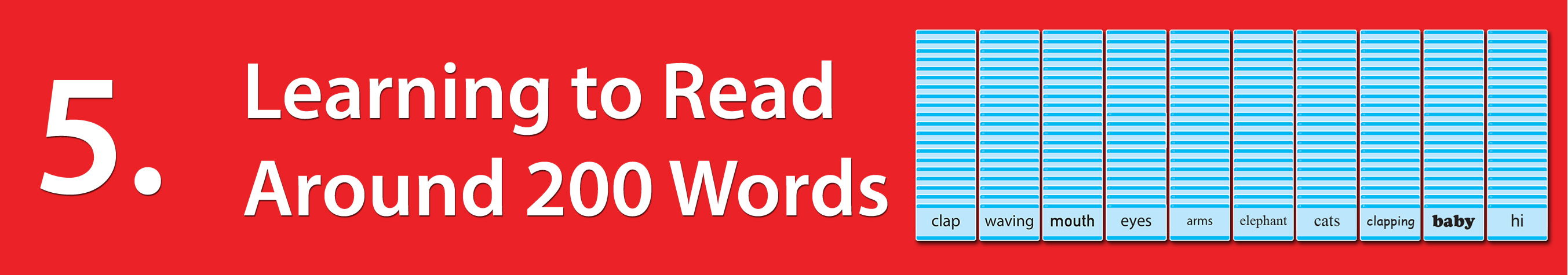 Milestone 5: Learning to Read around 200 Words