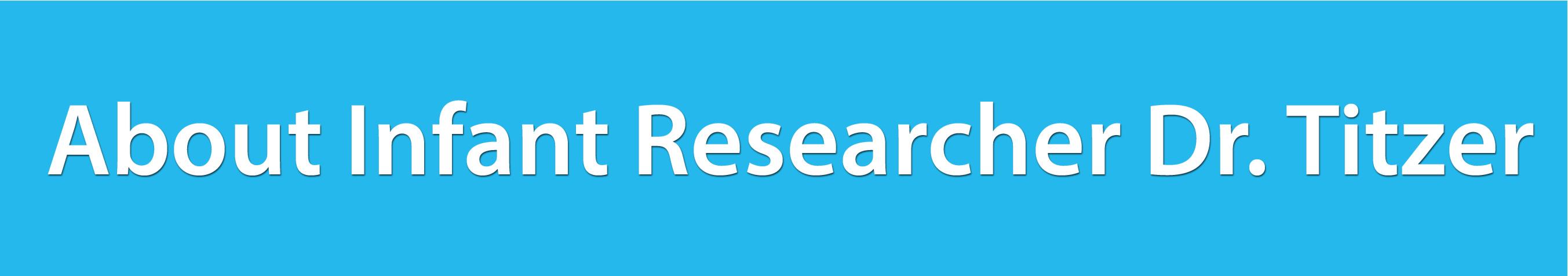 About Infant Researcher Dr. Titzer