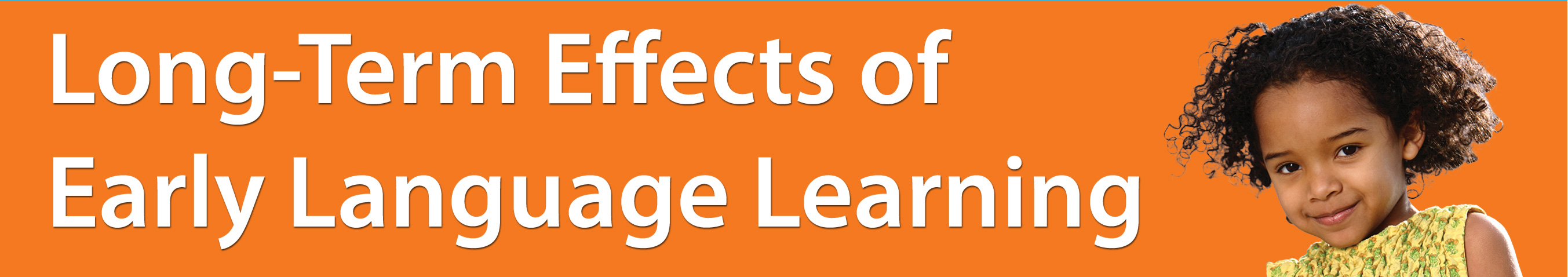 Long-Term Effects of Early Language Learning