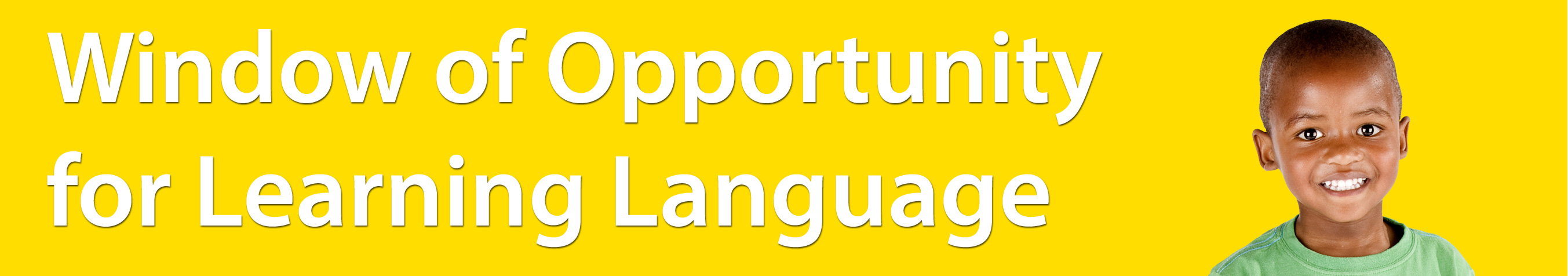Window of Opportunity for Learning Language